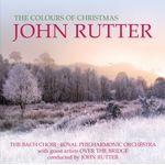 John Rutter - The Colours of Christmas